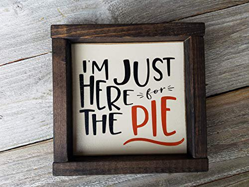 Amazon.com: I'm Just Here For The Pie Wood Framed Mini Box Sign: Handmade