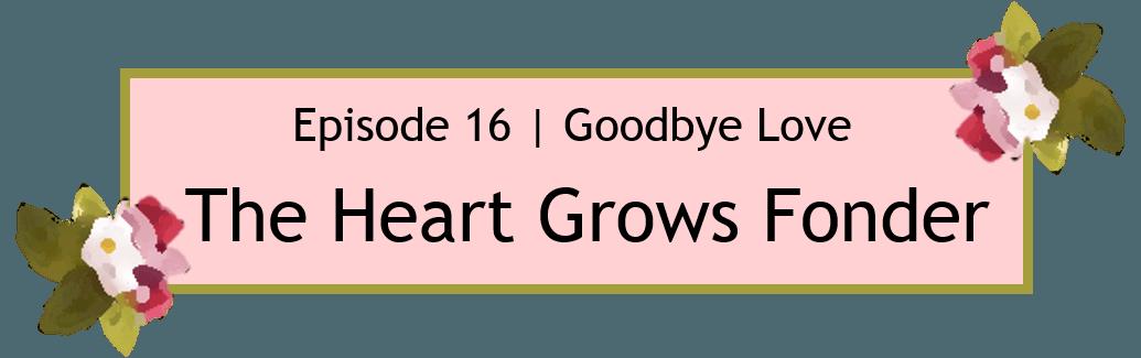WGM Season 1 Episode 16 Finale The Heart Grows Fonder Title Card