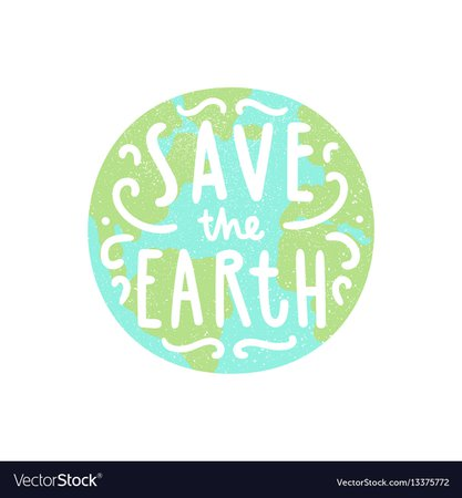 Save earth planet and hand drawn lettering Vector Image