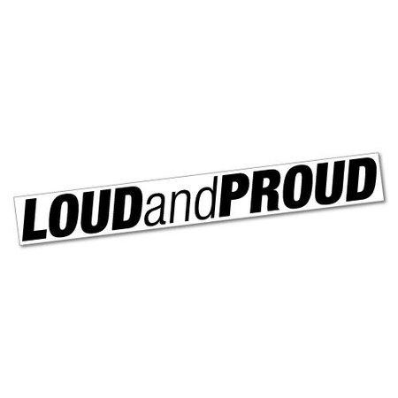 LOUD AND PROUD Sticker Decal JDM Car Drift Vinyl Funny Turbo #5892E   eBay