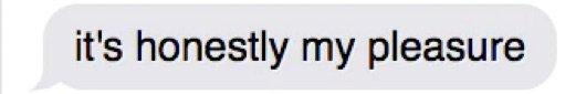 My Pleasure Text