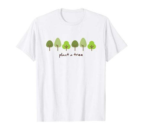 Amazon.com: Plant a Tree Earth Friendly Sustainability Tree Hugger T-Shirt: Clothing