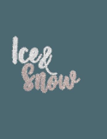 Ice & snow text