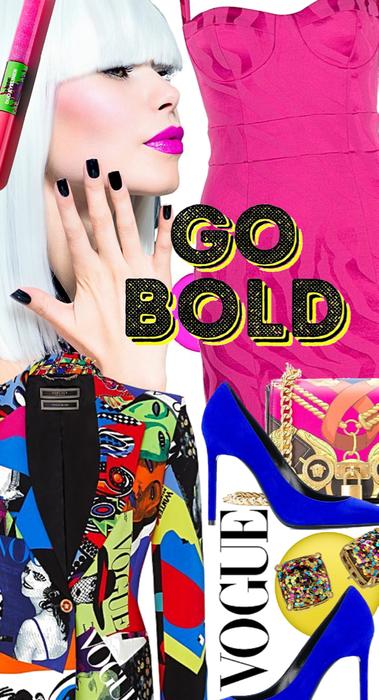 Go bold, Go Vogue