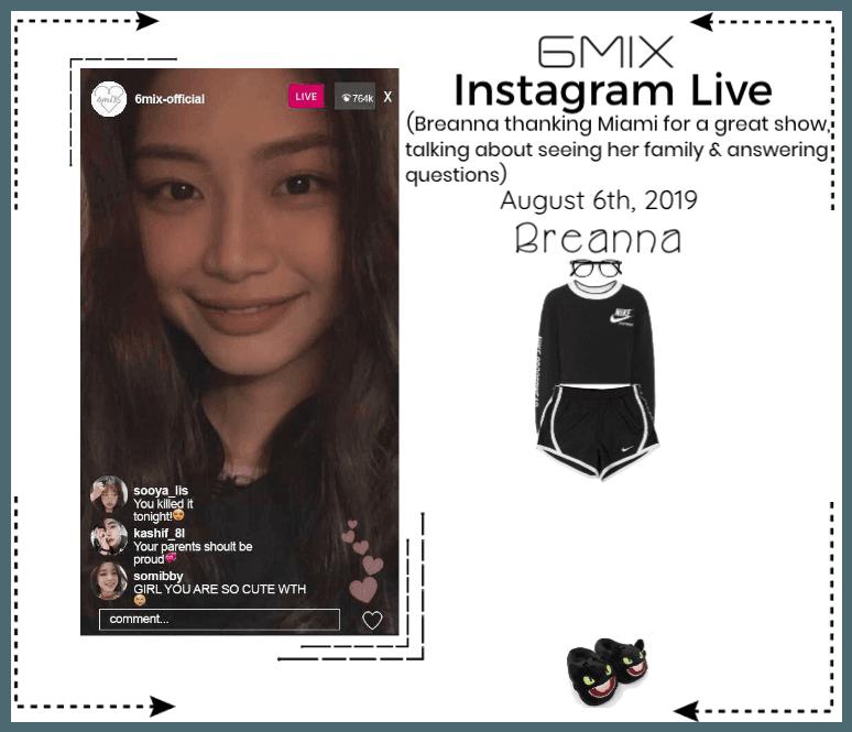 《6mix》Instagram Live - Breanna