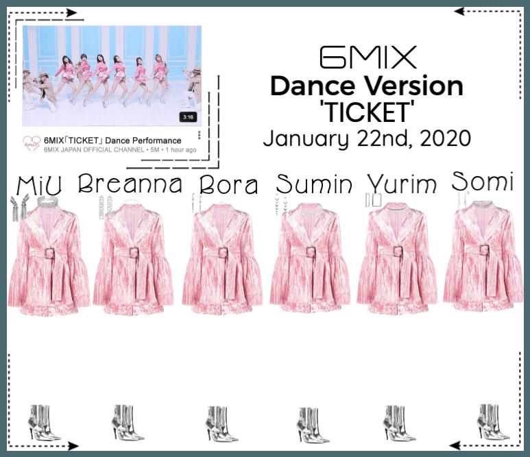 《6mix》'TICKET' Dance Version