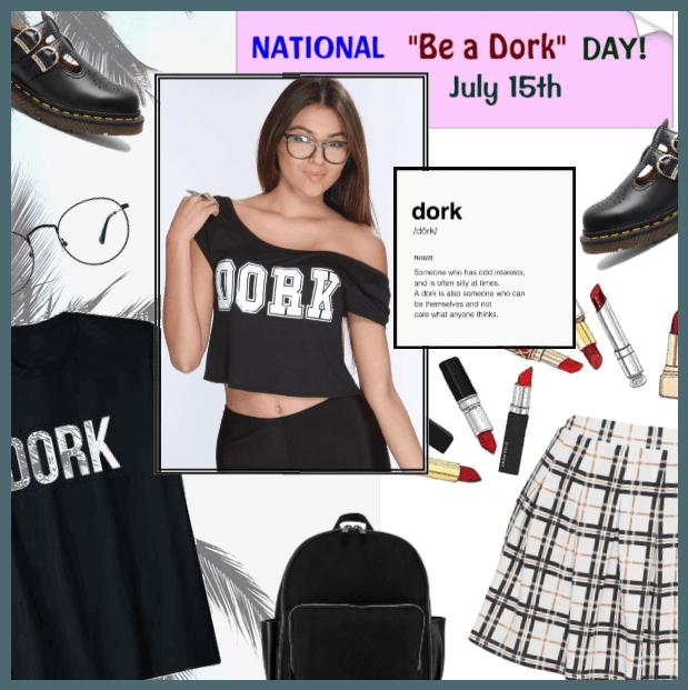 Nat. Be A Dork Day 7/15
