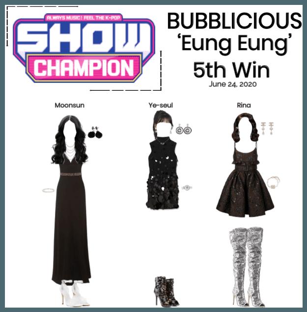 BUBBLICIOUS (신기한) 'Eung Eung' 5th Win