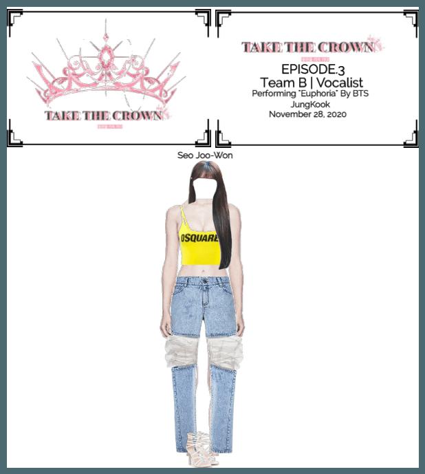 """Take The Crown""Ep.3[Team B][Vocalist] Seo Joo-Won"