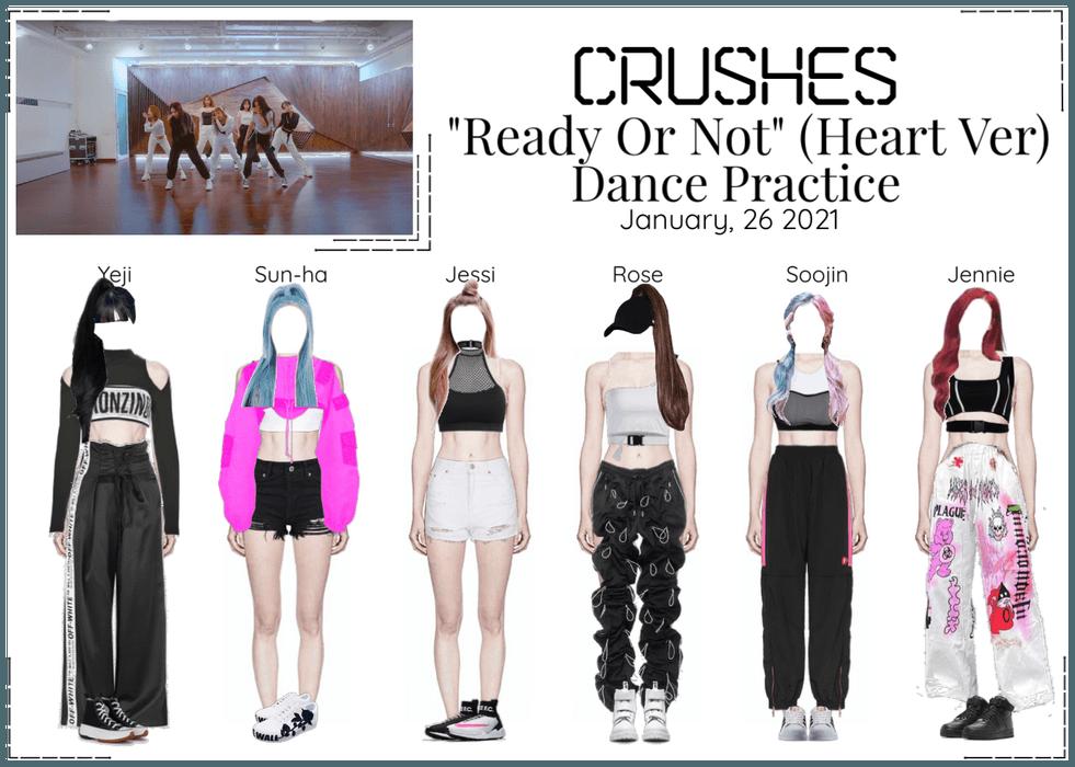 Crushes (호감) ❝ℝ𝕖𝕒𝕕𝕪 𝕆𝕣 ℕ𝕠𝕥❞ Dance Practice