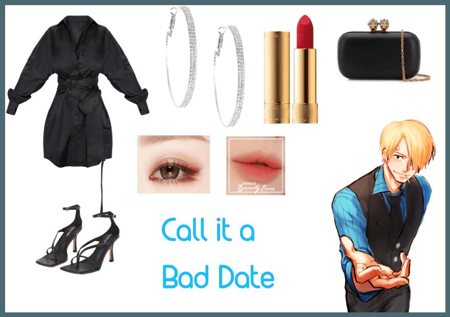 Call it a bad date (Sanji X Reader)