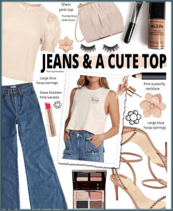 Jeans a cute top