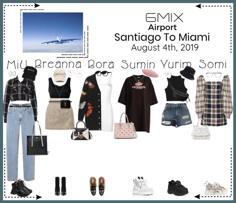 《6mix》Airport | Santiago To Miami