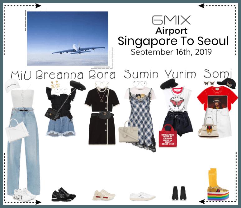 《6mix》Airport | Singapore To Seoul