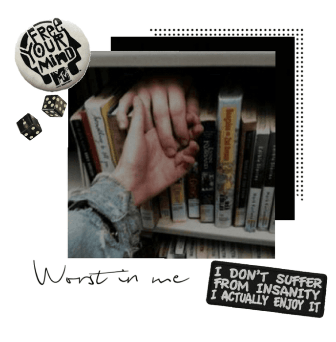 worst in me: part one I hate myself